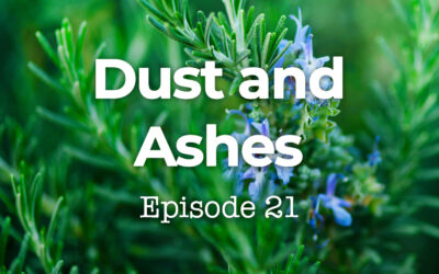 021 Dust and Ashes: Genesis 18 and When Divinity and Humanity Meet